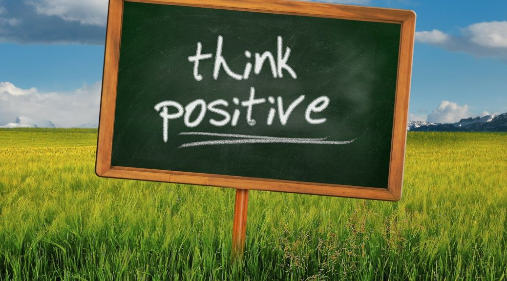 Positives Denken ist eine Perspektive