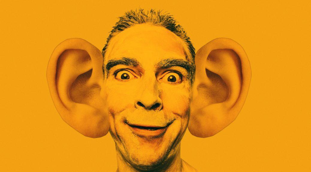Die Kunst des Zuhörens ist eng mit den Ohren verbunden